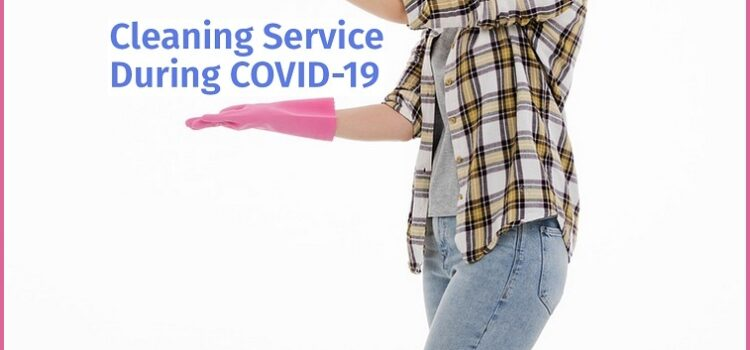 Covid-19 Cleaning Services – A Simple Way To Protect Your Place